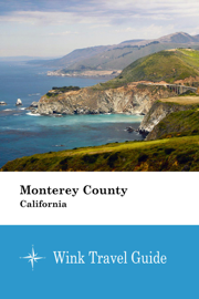 Monterey County (California) - Wink Travel Guide
