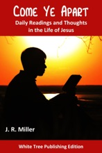 Come Ye Apart: Daily Readings And Thoughts In The Life Of Jesus