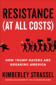 Resistance (At All Costs) - Kimberley Strassel book summary