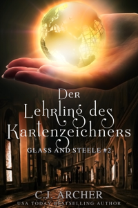 Der Lehrling des Kartenzeichners: Glass and Steele Buch-Cover