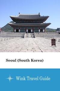 Seoul (South Korea) - Wink Travel Guide Book Cover
