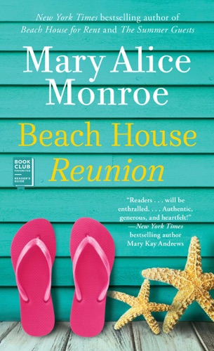 Mary Alice Monroe - Beach House Reunion