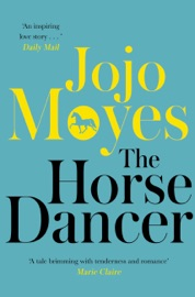 The Horse Dancer: Discover the heart-warming Jojo Moyes you haven't read yet PDF Download
