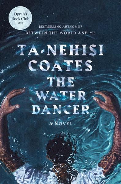 The Water Dancer (Oprah's Book Club) - Ta-Nehisi Coates book cover