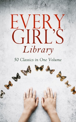 Every Girl's Library - 50 Classics in One Volume