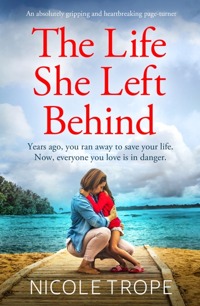 The Life She Left Behind - Nicole Trope book cover