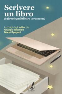 Scrivere un libro (e farselo pubblicare veramente) da AA.VV.