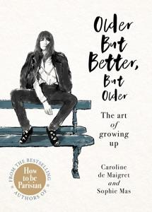 Older but Better, but Older Book Cover