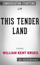 This Tender Land: A Novel by William Kent Krueg: Conversation Starters