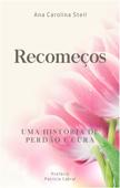 Recomeços: Uma História de Perdão e Cura Book Cover