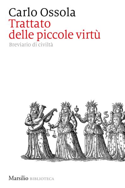 Trattato delle piccole virtù da Carlo Ossola