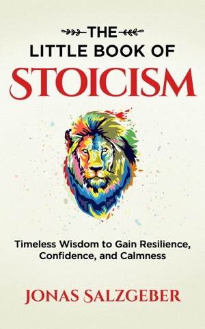The Little Book of Stoicism: Timeless Wisdom to Gain Resilience, Confidence, and Calmness PDF Download
