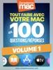 Tout faire avec votre Mac en 100 Questions/réponses - Volume 1