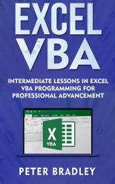 Excel VBA - Intermediate Lessons in Excel VBA Programming for Professional Advancement