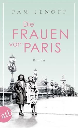 Pam Jenoff - Die Frauen von Paris
