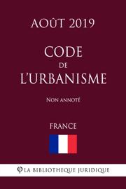 Code de l'urbanisme (France) (Août 2019) Non annoté