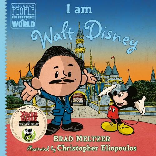 Brad Meltzer, Christopher Eliopoulos & Oliver Wyman - I am Walt Disney