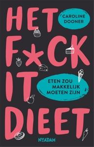 Het fuck-it dieet Door Caroline Dooner Boekomslag