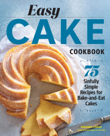 Easy Cake Cookbook: 75 Sinfully Simple Recipes for Bake-and-Eat Cakes - Miranda Couse book summary
