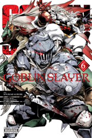 Goblin Slayer, Vol. 6 (manga)