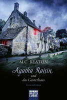 Agatha Raisin und das Geisterhaus ebook Download
