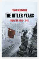 Frank McDonough - The Hitler Years, Volume 2: Disaster 1940-1945 artwork