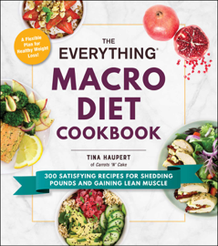 The Everything Macro Diet Cookbook