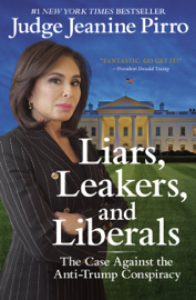 Liars, Leakers, and Liberals book
