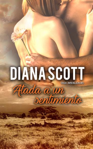 Atada a un sentimiento by Diana Scott