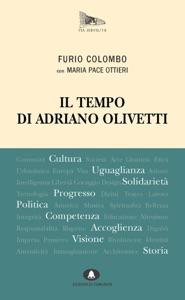 Il tempo di Adriano Olivetti da Furio Colombo