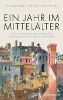 Tillmann Bendikowski - Ein Jahr im Mittelalter artwork