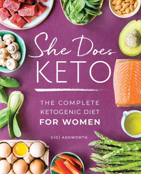 She Does Keto: The Complete Ketogenic Diet for Women - GiGi Ashworth book cover