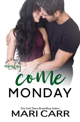 Come Monday - Mari Carr - Mari Carr