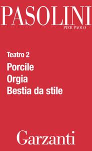Teatro 2 (Porcile - Orgia - Bestia da stile) Copertina del libro