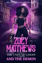 Zoey Matthews, The Undead Ghost, And The Demon