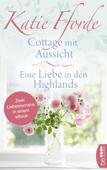Cottage mit Aussicht / Eine Liebe in den Highlands