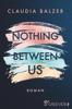 Claudia Balzer - Nothing Between Us Grafik