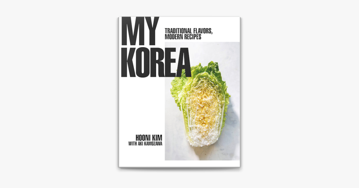 My Korea Traditional Flavors Modern Recipes In Apple Books