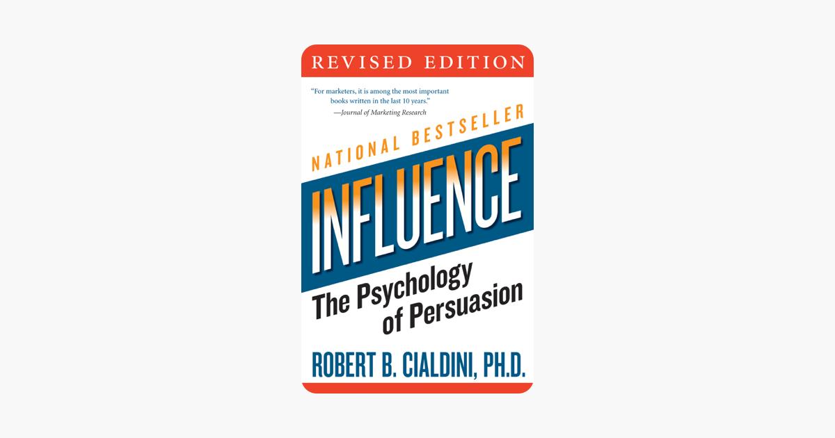 Influence - Robert B. Cialdini, PhD