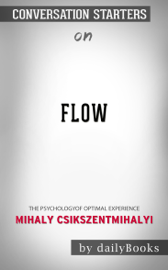 Flow: The Psychology of Optimal Experience (Harper Perennial Modern Classics) by Mihaly Csikszentmihalyi: Conversation Starters
