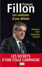 François Fillon - Les coulisses d'une défaite