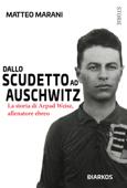 Download and Read Online Dallo scudetto ad Auschwitz