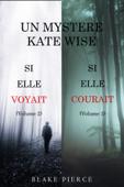 Une offre groupée Mystère Kate Wise : Si Elle Voyait (volume 2) et Si Elle Courait (volume 3)