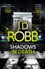 J. D. Robb - Shadows in Death: An Eve Dallas thriller (Book 51) artwork