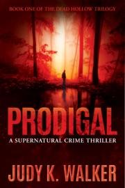 Prodigal - Judy K. Walker by  Judy K. Walker PDF Download