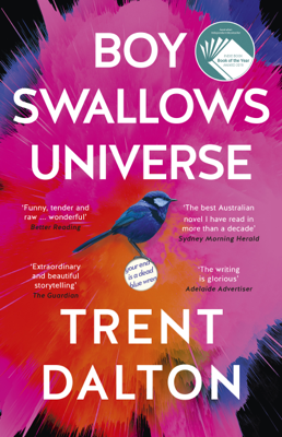 Trent Dalton - Boy Swallows Universe book