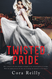 Twisted Pride - Cora Reilly book summary