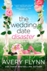 Avery Flynn - The Wedding Date Disaster artwork