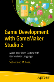 Game Development with GameMaker Studio 2