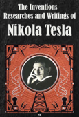 The Inventions, Researches and Writings of Nikola Tesla (Ilustrated)